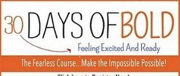 30 days to bold