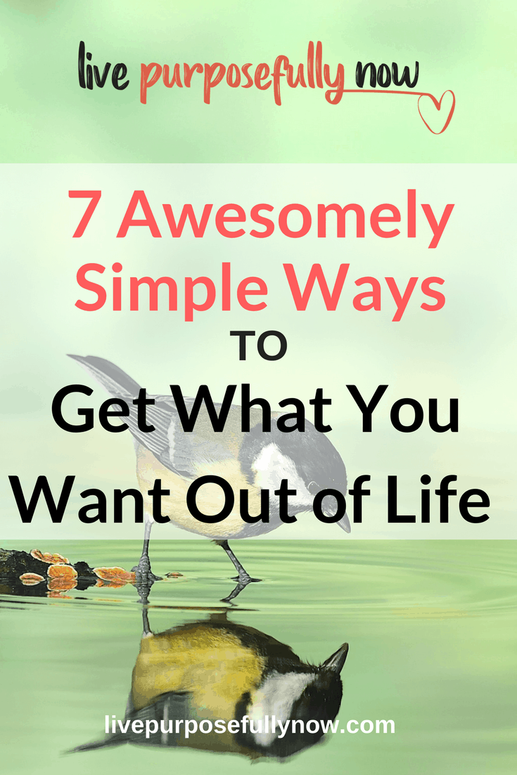 7 awesomely easy ways to get what you want out of life. Number 4 really matters.  #inspiration #manifesting #dreams