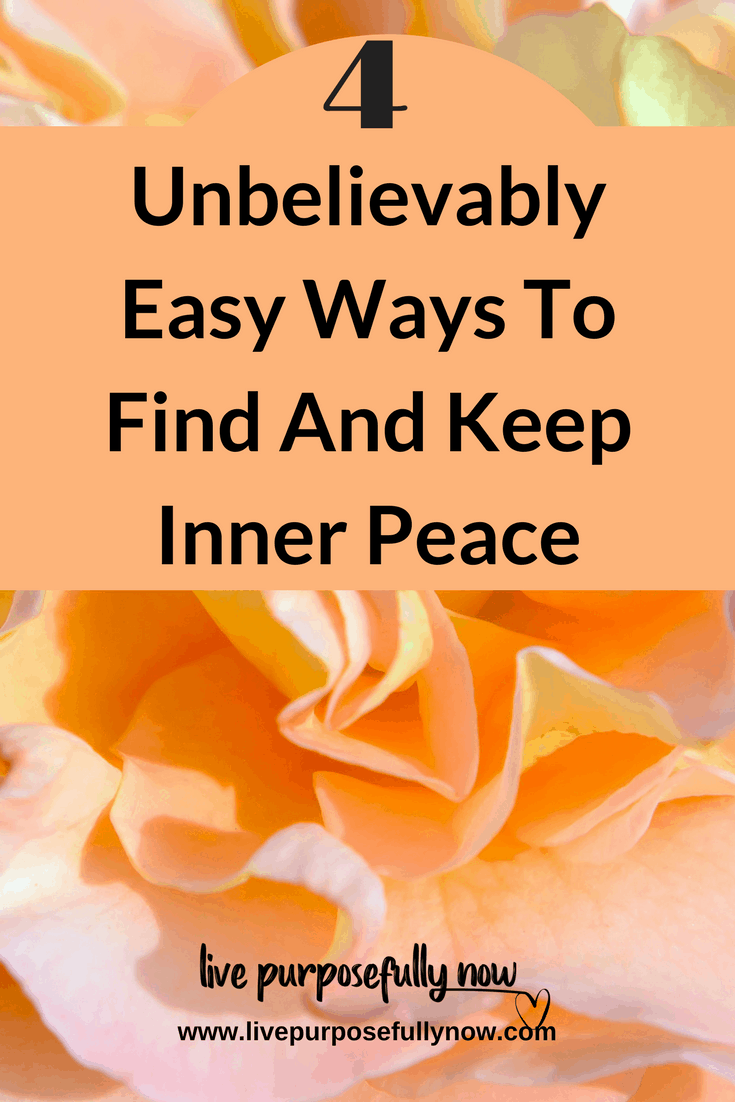 Here's 4 unbelievable simple ways to find some respite for stress and maintain inner peace in our inner and outer worlds. | Peace | Life Lessons | Live Purposefully Now |