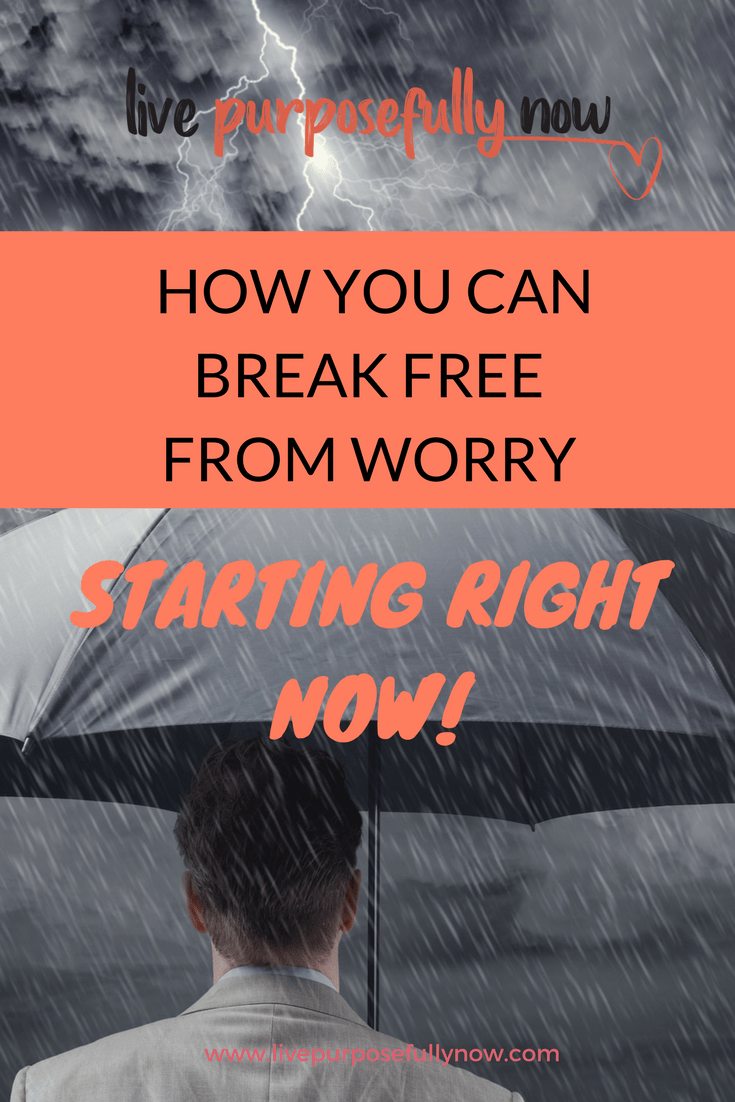 Break free from worry...starting now.