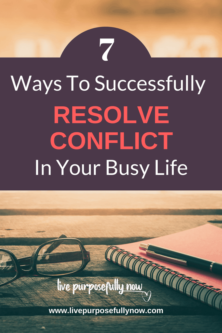 I want to share with you a few tips that I have discovered myself when I needed to resolve conflicts in my daily life.  |conflict resolution| life lessons| livepurposefullynow| #lifelessons #personaldevelopment #conflict #selfconfidence