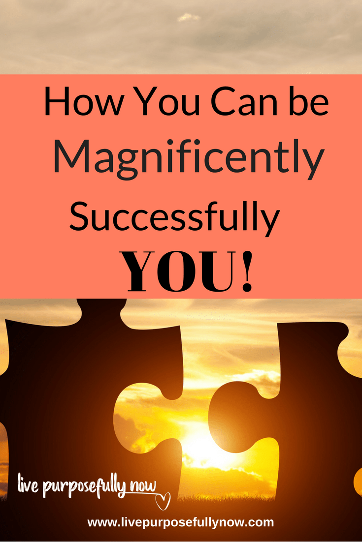 successful and magnificent you  Successful | Life lessons | Live Purposefully Now |