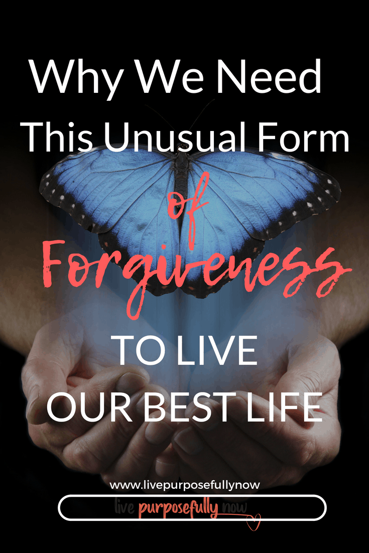 Why We Need This Unusual Form of Forgiveness to Live Our Best Life