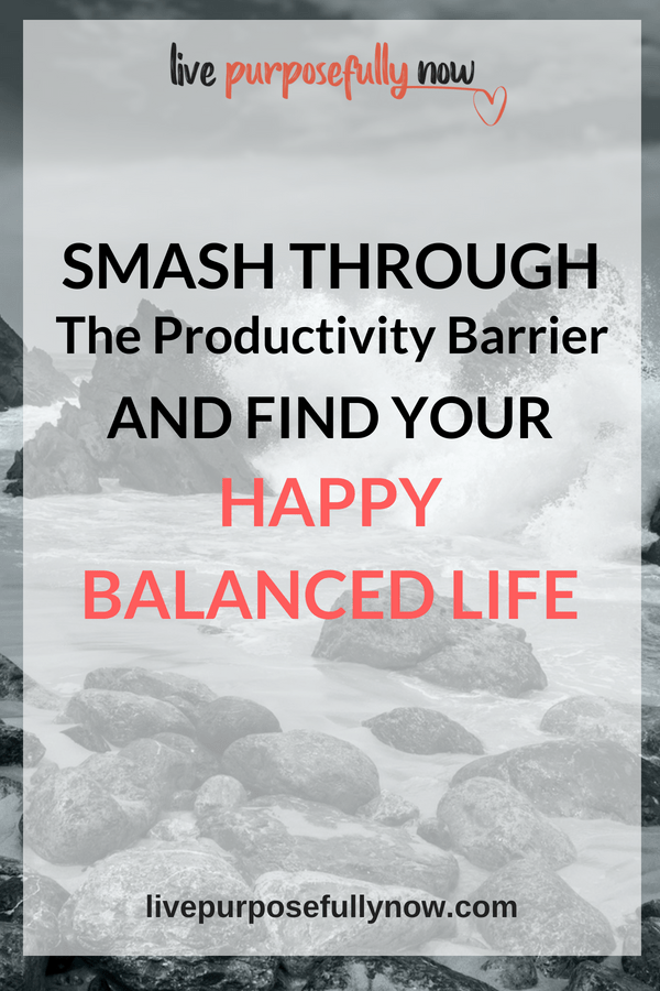 Productivity: Use it to create a healthy balanced life