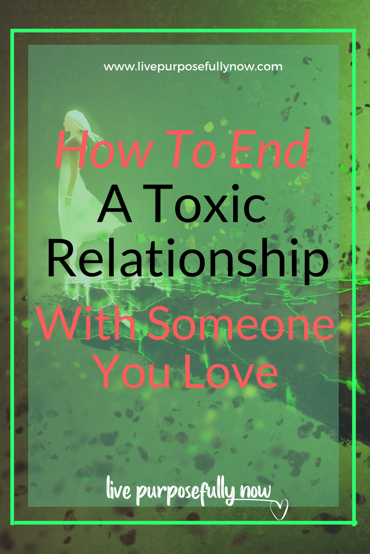Hardest Departure: How to End A Toxic Relationship with Someone You Love