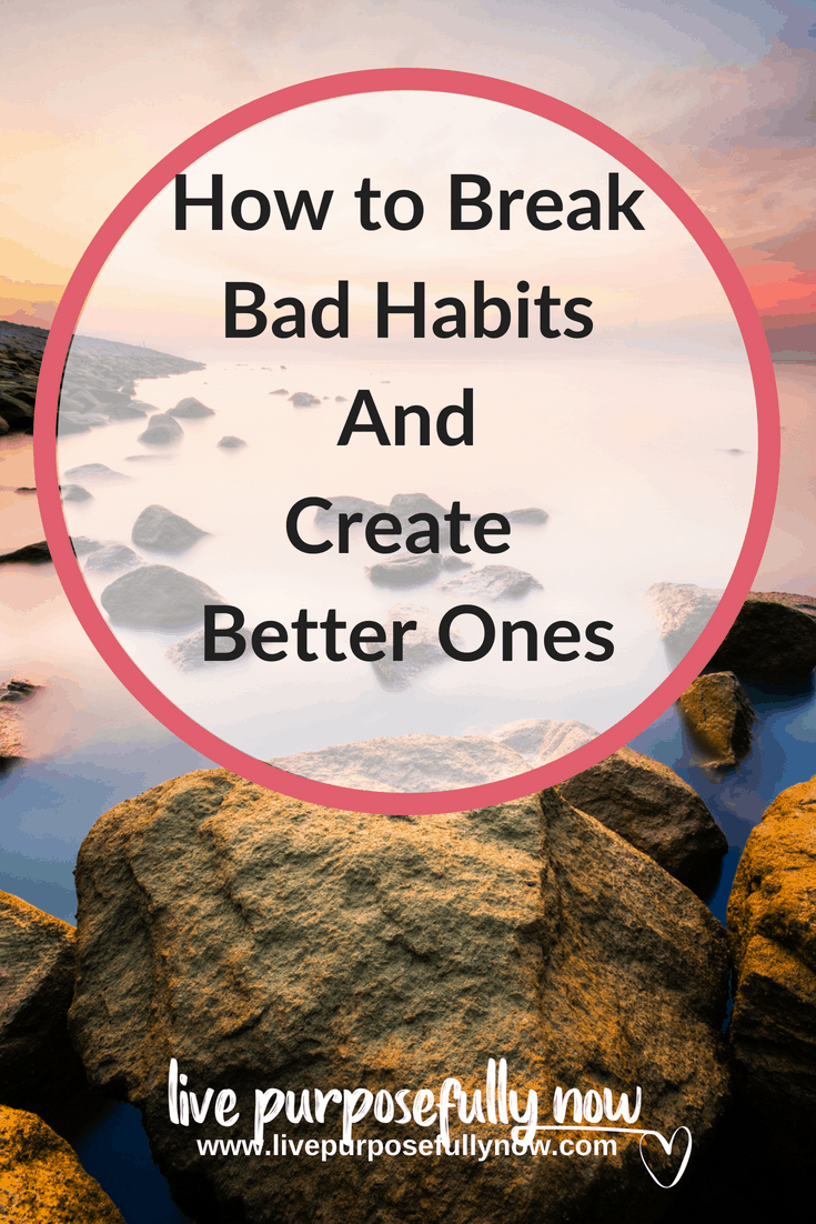 How to Break Bad Habits and Create Effective Positive Ones