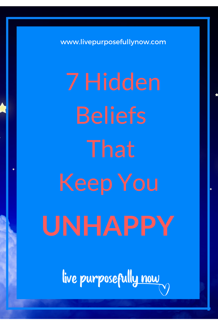7 Hidden Beliefs That Keep You Unhappy