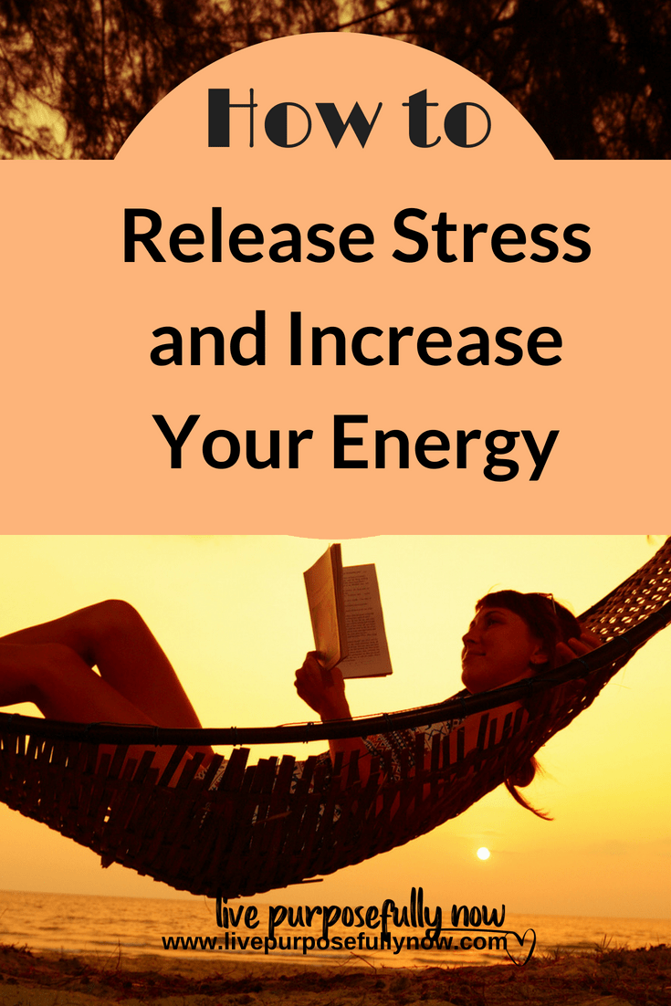 How to Quickly Release Stress and Increase Your Energy