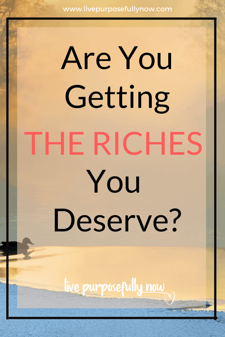 Are You Starving Yourself of The Riches You Deserve?