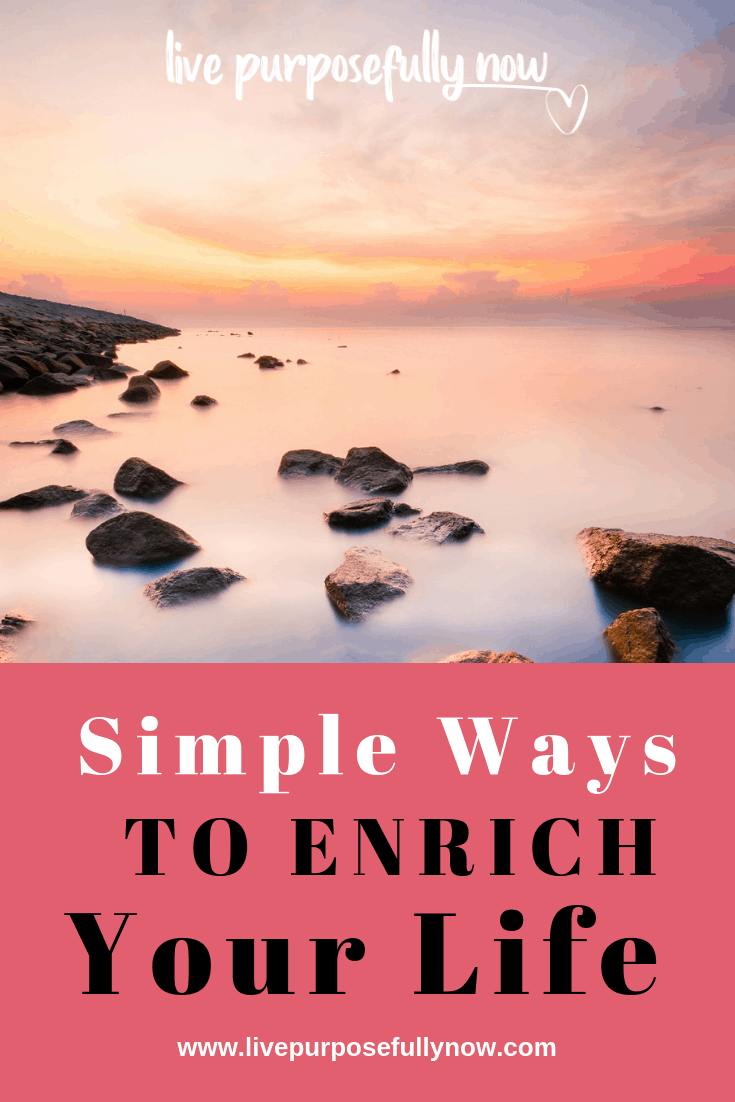 If you want to enrich your life positively and experience more joy, then these 7 ideas might be just what you\'re looking for.