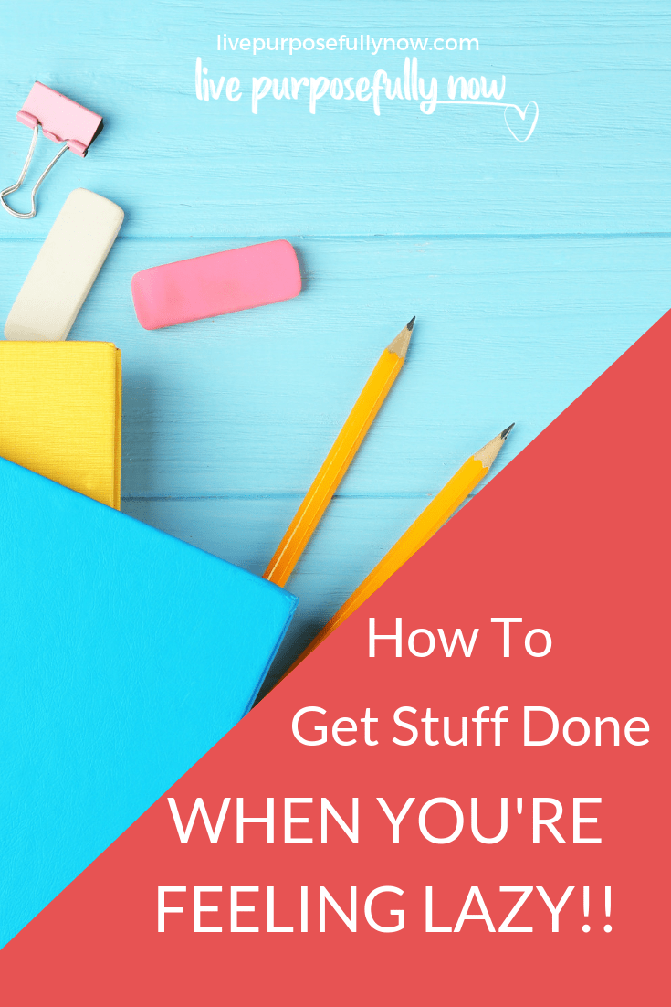How to overcome feeling lazy and unmotivated and get stuff done.