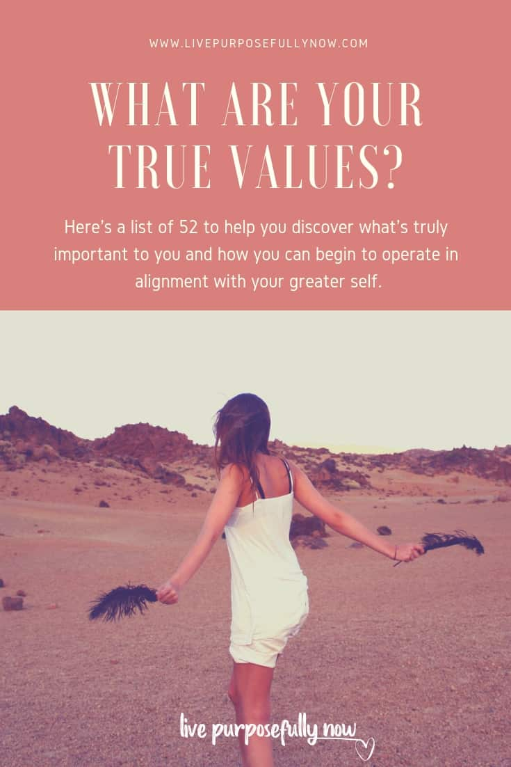 Check out this list of true values and discover what it takes for you to live a truly happy, successful, fulfilling life.  #values #personaldevelopmentblog #livepurposefullynow #inspiration #motivation
