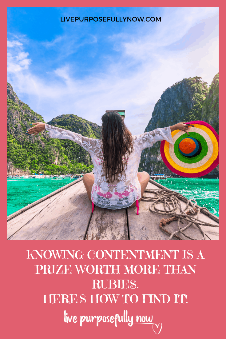 Knowing contentment is a prize worth more than rubies. Knowing contentment is a true gift for it is then that you realize the whole world belongs to you. #contentment #prize #priceless #lifelessons