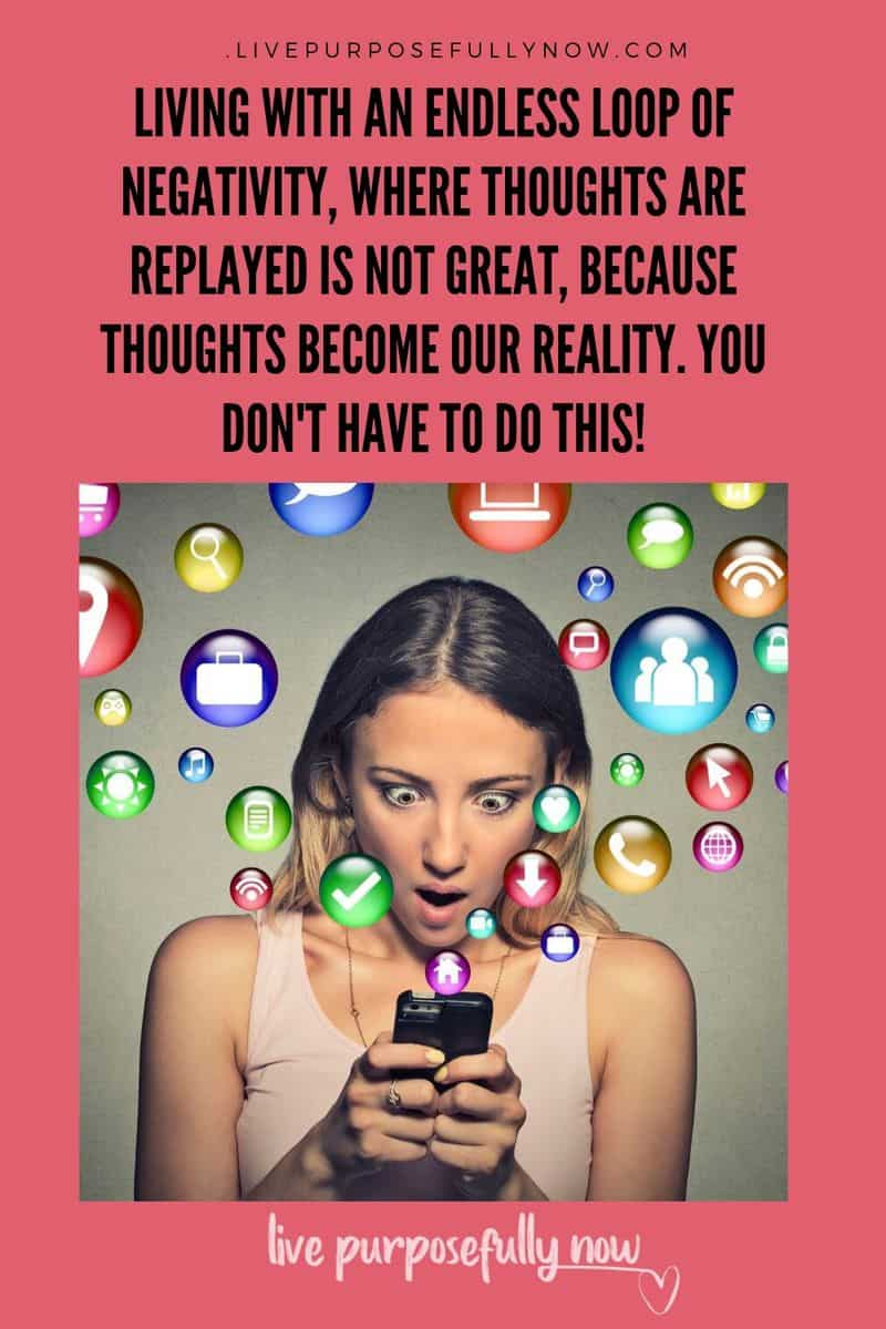 Living with an endless loop of negativity, where thoughts are replayed, is not great, because your thoughts soon become your reality, whether true or not.  You don\'t have to do this! #negativity #negativethinking #reality #lifelessons